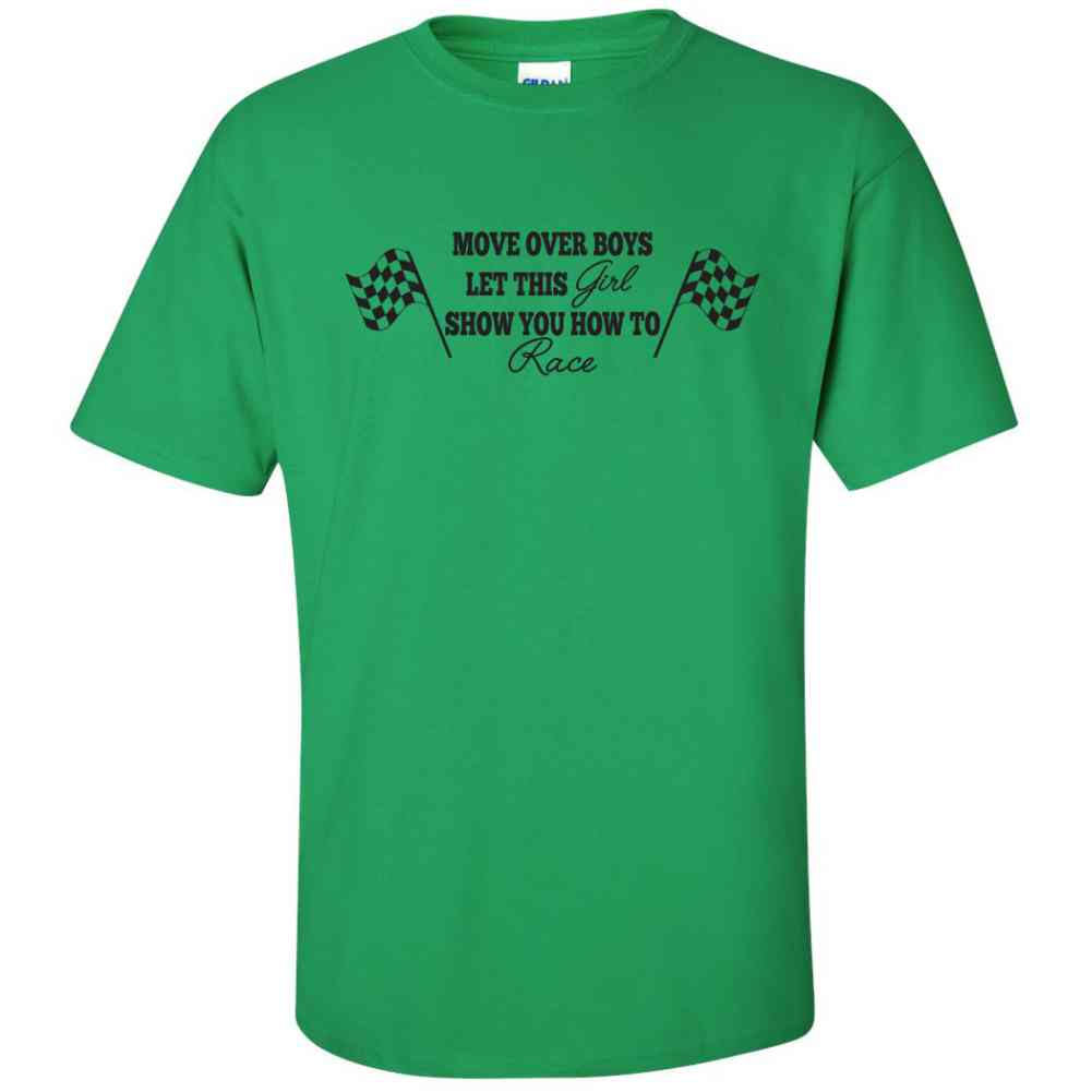 Move Over Boys and Let This Girl Show You How To Race Mens T-Shirts