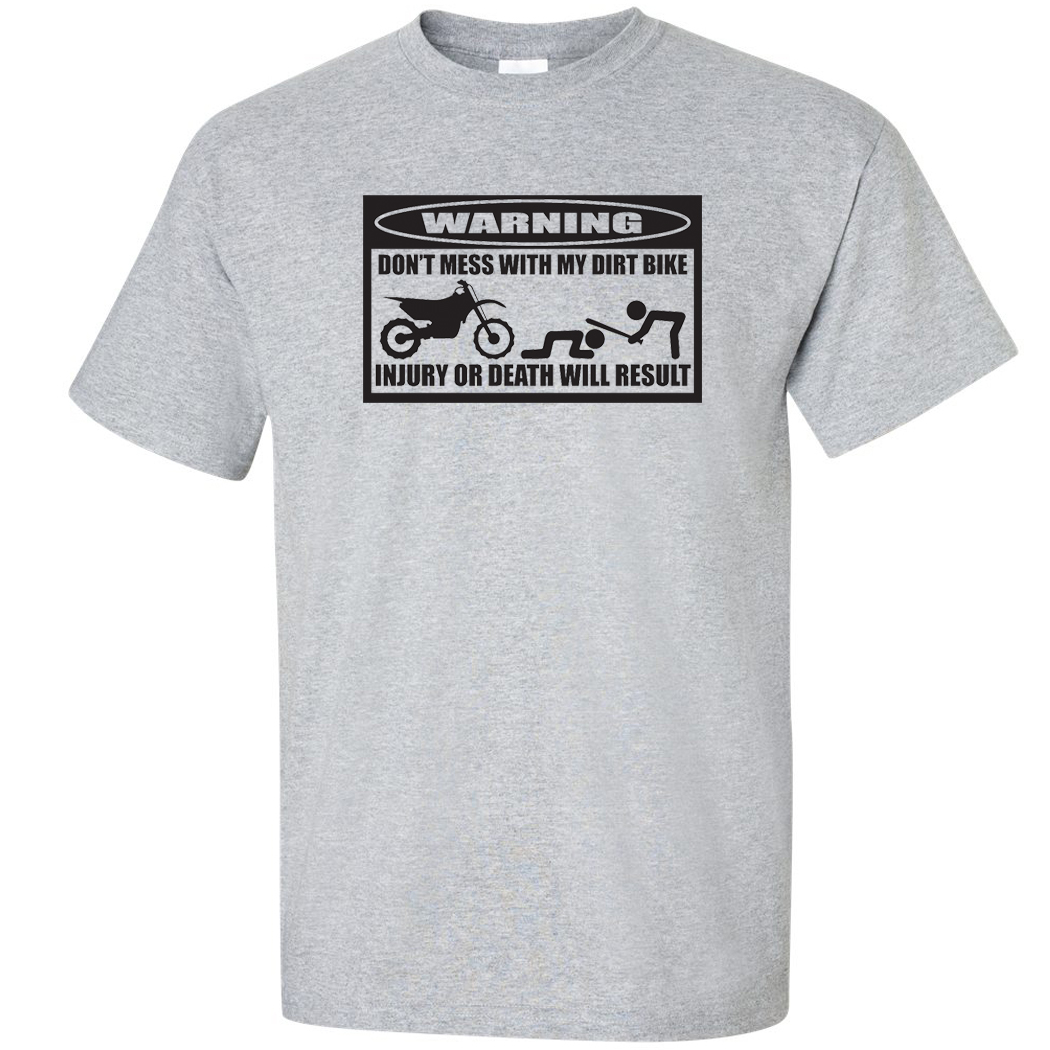 a066e1779 WARNING Dont Mess With My Dirt Bike Funny Mens Tees Casual Motocross ...
