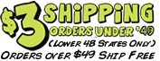 $3 Shipping on orders less than $49, Free shipping on all others